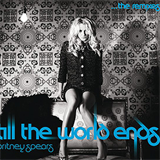 Till The World Ends The Remixes